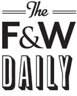 The F&W Daily