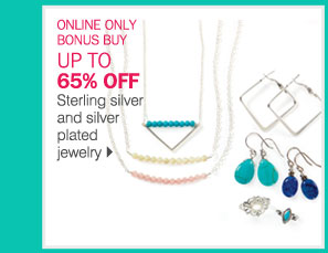 ONLINE ONLY BONUS BUY: UP TO 65% OFF  Sterling silver and silver plated jewelry