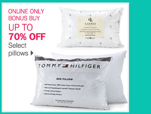 ONLINE ONLY BONUS BUY: UP TO 70% OFF  Select pillows