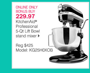 ONLINE ONLY BONUS BUY: 229.97 KitchenAid 