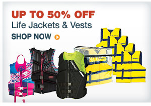 Up To 50% Off Life Jackets & Vests