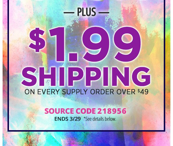 10% Off PLUS $1.99 Shipping on Every Supply Order Over $49