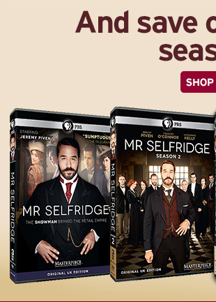 And save on previous seasons! SHOP NOW > MR SELFRIDGE