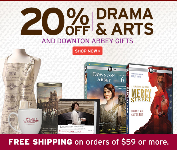 20% OFF DRAMA & ARTS AND DOWNTON ABBEY GIFTS SHOP NOW > FREE SHIPPING on orders of $59 or more.