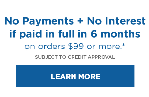 Shop no payments + no interest if paid in full in 6 months on orders over $99*