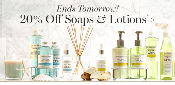20% Off Soaps & Lotions*