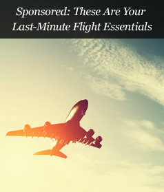 Sponsored: These Are Your Last-Minute Flight Essentials