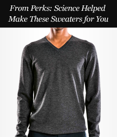 From Perks: Science Helped Make These Sweaters for You