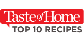 Taste of Home TOP 10 RECIPES