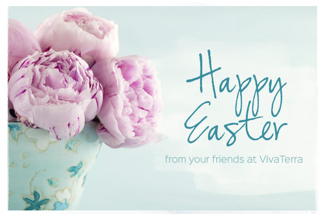 Happy Easter from Your Friends at VivaTerra!