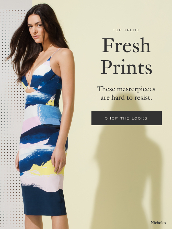 Top Trend - Fresh Prints - These masterpieces are hard to resist. Shop the Looks