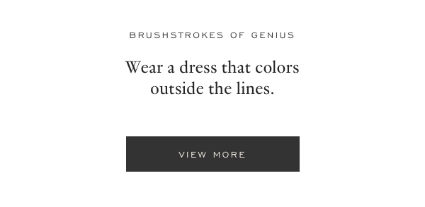 Brushtrokes of Genius - Wear a dress that colors outside the lines. View More