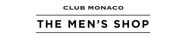 Club Monaco | The Men's Shop