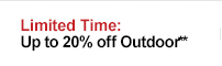 Limited Time: Up to 20% off Outdoor**