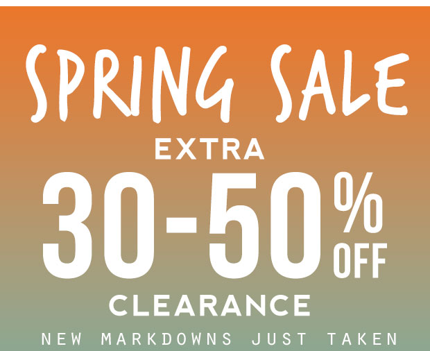 Spring Sale - Extra 30-50% Off Clearance - New Markdowns Just Taken