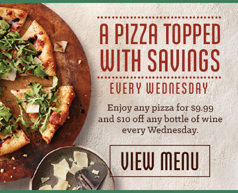 A PIZZA TOPPED WITH SAVINGS EVERY WEDNESDAY