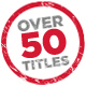 Over 50 Titles