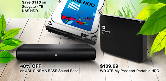 24 Hrs Only: Save $110 on Seagate 4TB NAS HDD, $109.99 WD 3TB My Passport Portable HDD, 48% Off on JBL CINEMA BASE Soundbars