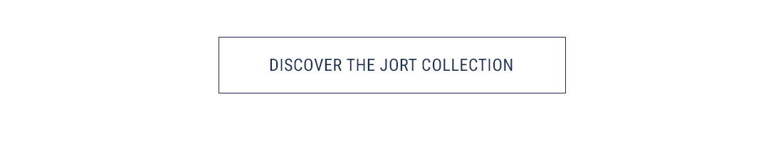 Discover the Jort Collection