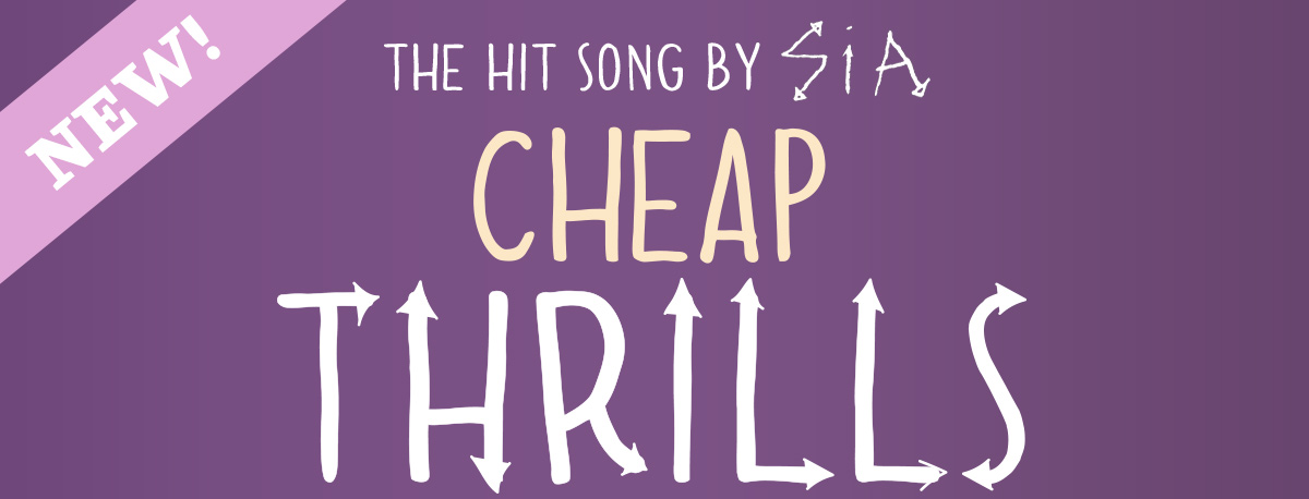 NEW! Hit Song by Sia: CHEAP THRILLS