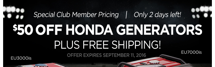 Free Shipping On All Honda Generators - 48 Hours Left