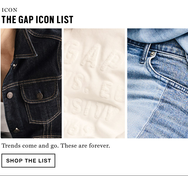 THE GAP ICON LIST | Trends come and go. These are forever. | SHOP THE LIST