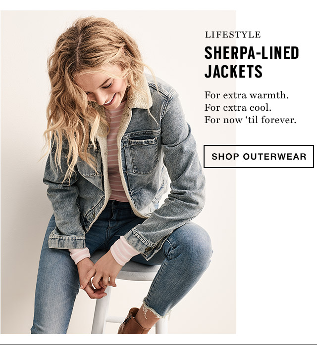 SHERPA-LINED JACKETS | For extra warmth. For extra cool. For now 'til forever. | SHOP OUTERWEAR