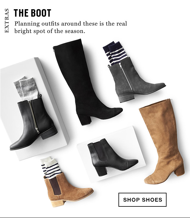 THE BOOT | Planning outfits around these is the real bright spot of the season. | SHOP SHOES