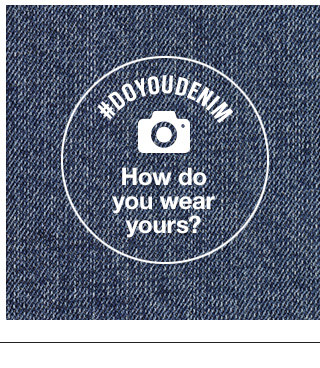 #DOYOUDENIM | How do you wear yours?