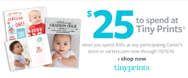 $25 to spend at Tiny Prints® when you spend $40+ at any participating Carter's store or carters.com now through 10/15/16 | Shop Now