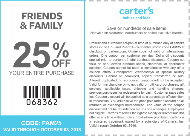 Friends & Family | 25% off your entire purchase | Code: FAM25 | Valid through October 03, 2016 | Not valid on clearance, doorbusters or online exclusive brands