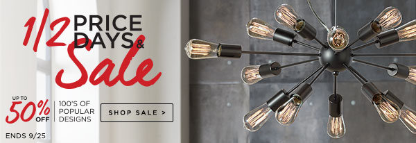 1/2 PRICE DAYS & Sale - Up to 50% Off - 100's of Popular Designs - Ends 9/25 - SHOP SALE