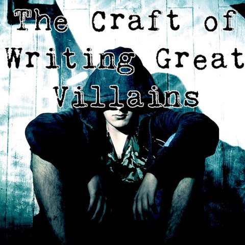 The Craft of Writing Great Villians