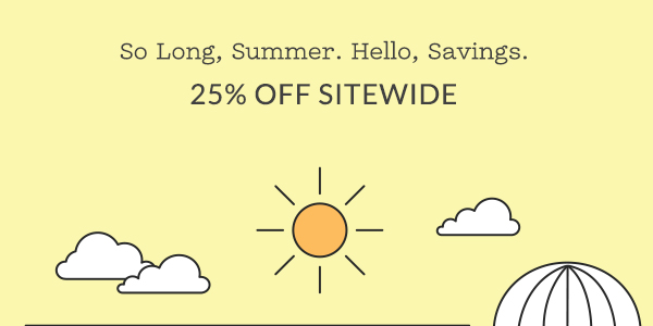So Long, Summer. Hello Savings.