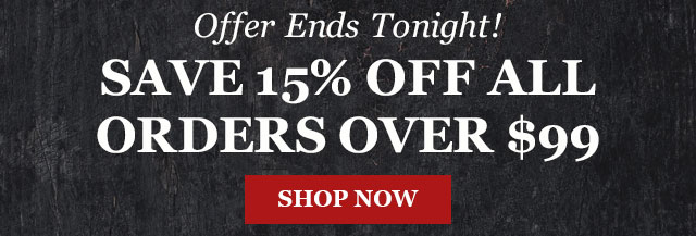 Offer Ends Tonight! Save 15% Off All Orders Over $99