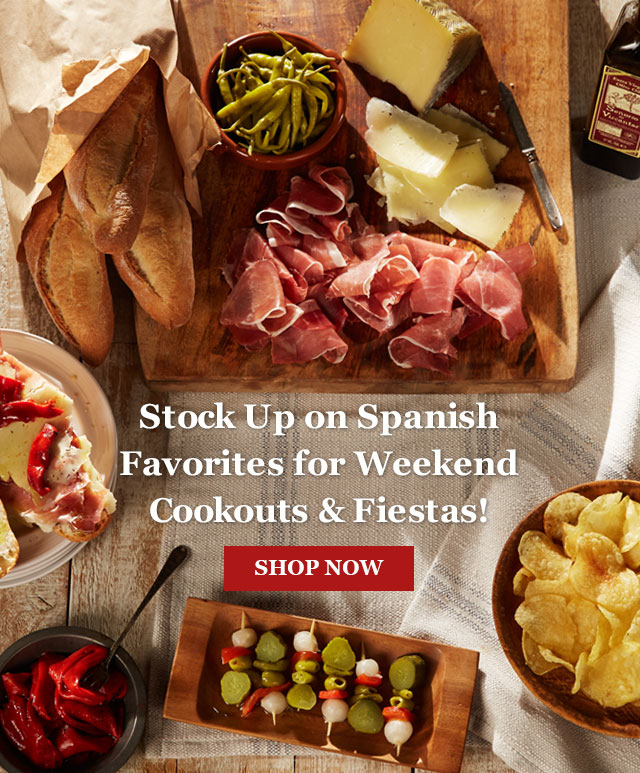 Stock Up on Spanish Favorites for Weekend Cookouts & Fiestas! Shop Now