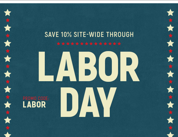Save 10% Site-Wide Through Labor Day