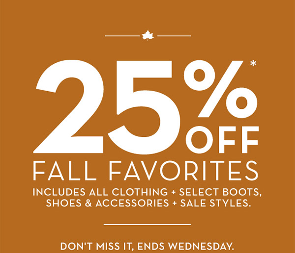 25% Off* Fall Favorites