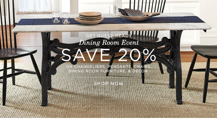 Get Guest Ready with the Dining Room Event: SAVE 20% on Chandeliers, Pendants, Chairs, Dining Furniture & Decor - SHOP NOW >