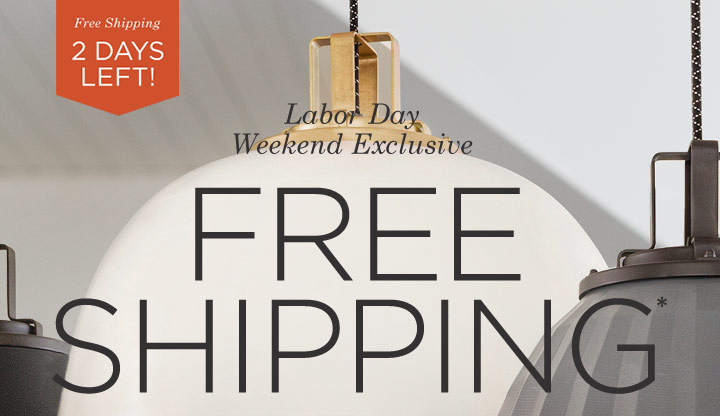 Labor Day Weekend Exclusive: FREE SHIPPING - SHOP NOW >