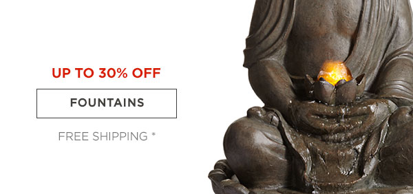 UP TP 30% OFF - FOUNTAINS - FREE SHIPPING*