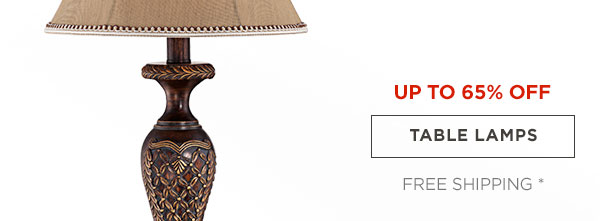 UP TP 65% OFF - TABLE LAMPS - FREE SHIPPING*