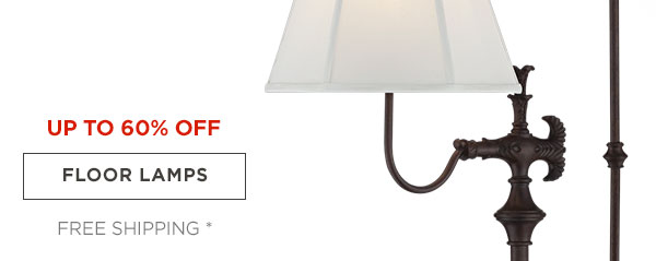 UP TP 60% OFF - FLOOR LAMPS - FREE SHIPPING*