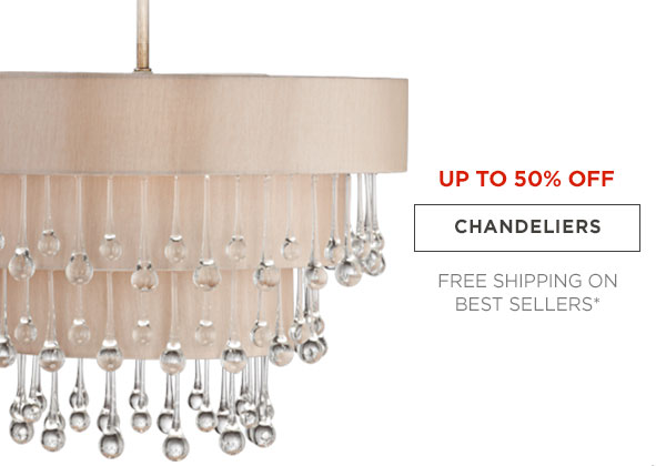 UP TP 50% OFF - CHANDELIERS - FREE SHIPPING ON BEST SELLERS*