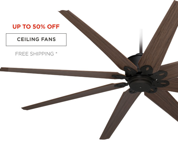 UP TP 50% OFF - CEILING FANS - FREE SHIPPING*
