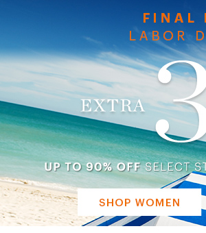 Labor Day Sale Extra 30% Off SHOP WOMEN