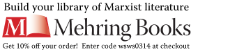 Build your library of Marxist literature at mehring.com