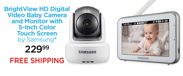BrightView HD Digital Video Baby Camera and Monitor with 5-Inch Color Touch Screen by Samsung® 229.99 FREE SHIPPING