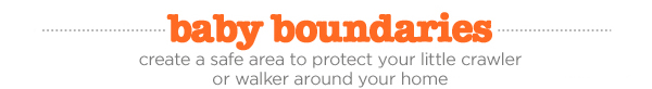 baby boundaries create a safe area to protect your little crawler or walker around your home