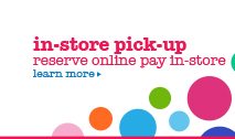 in-store pick-up reserve online pay in-store learn more